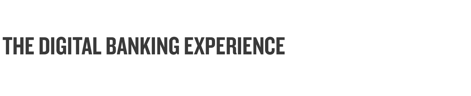 THE DIGITAL BANKNG EXPERIENCE